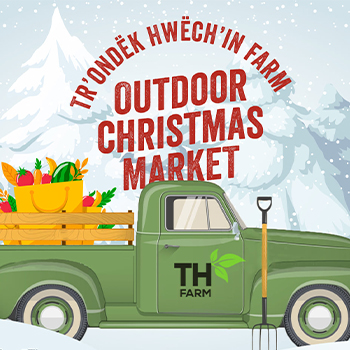 Tr'ondëk Hwëch'in Outdoor Christmas Market